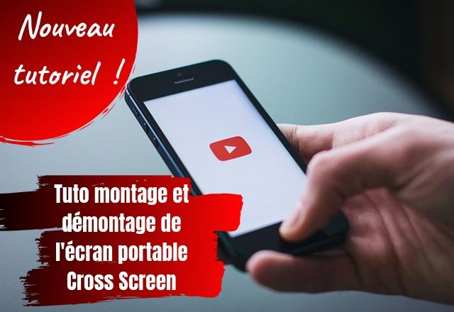 Tutoriel montage et démontage de l'écran portable Cross Screen