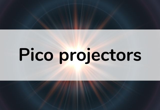All about pico projectors